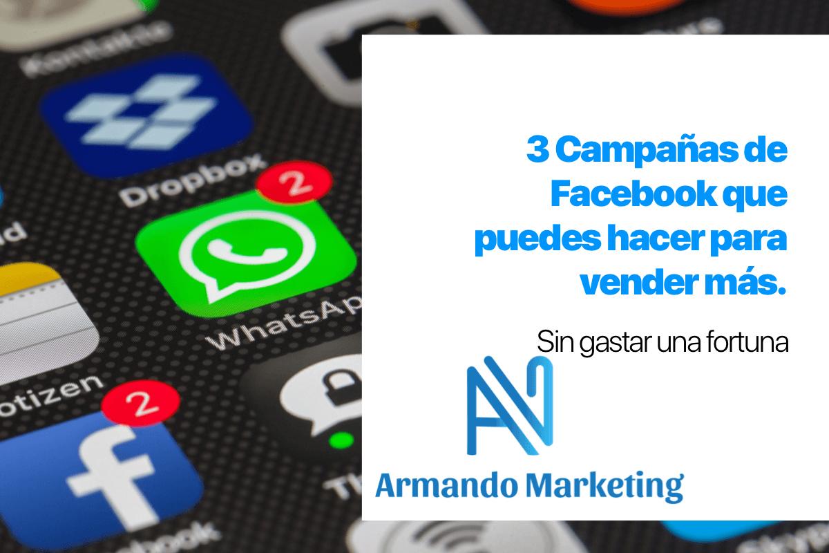 Volanteo digital- Publicidad en Facebook – 3 campañas que deberías hacer para vender más.